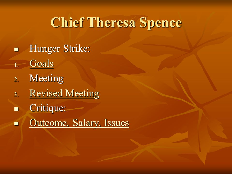 Chief Theresa Spence Hunger Strike: Hunger Strike: 1.