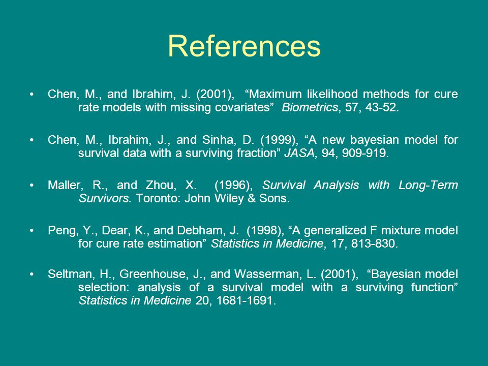References Chen, M., and Ibrahim, J.
