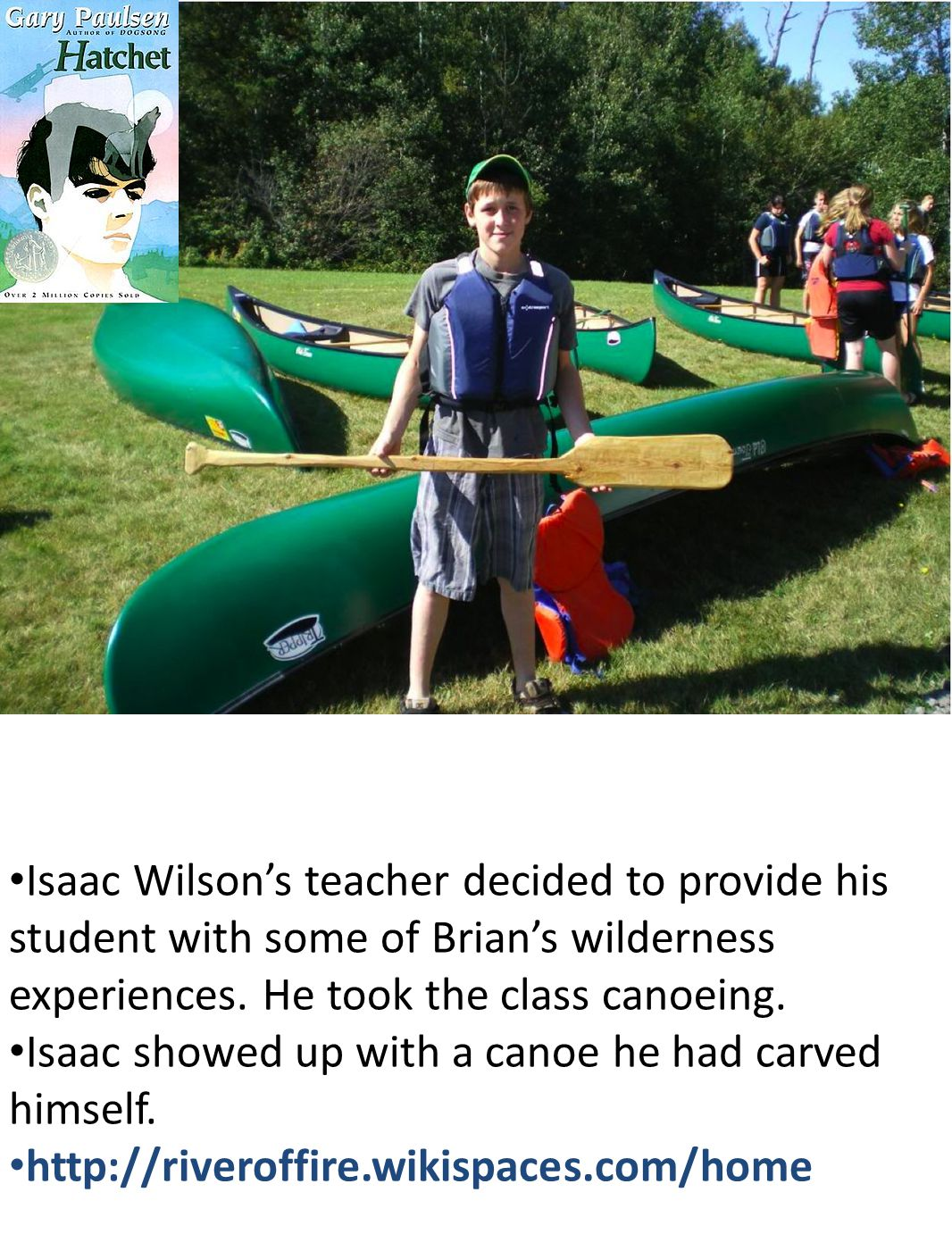 Isaac Wilson's teacher decided to provide his student with some of Brian's wilderness experiences.