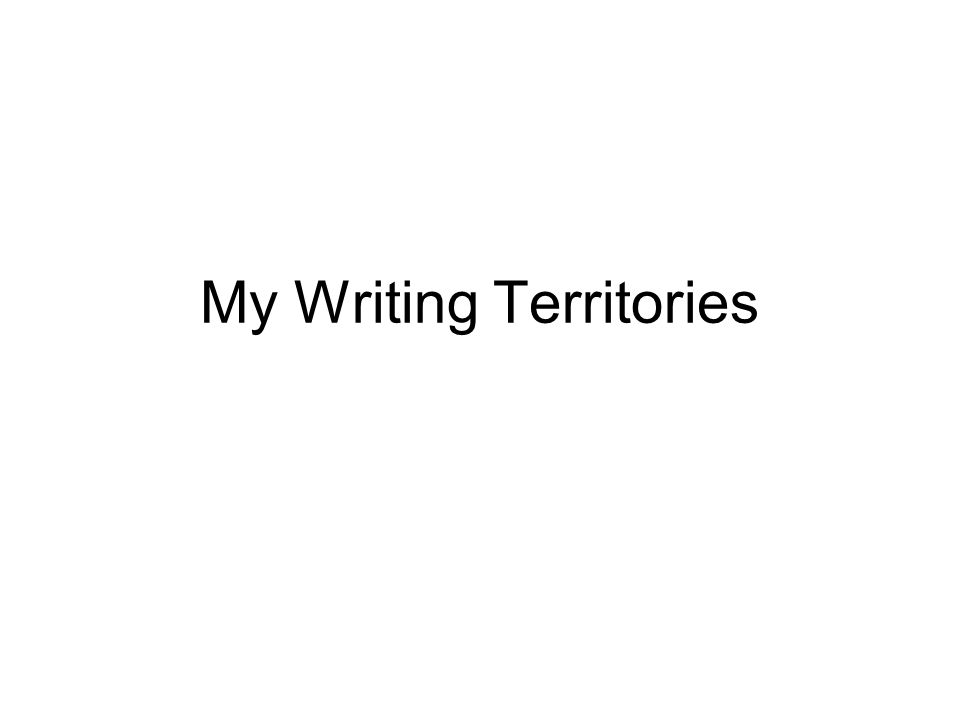 My Writing Territories