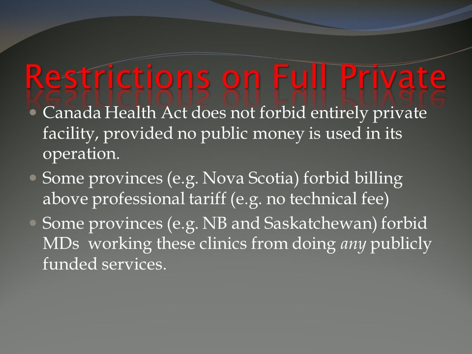 Canada Health Act does not forbid entirely private facility, provided no public money is used in its operation.