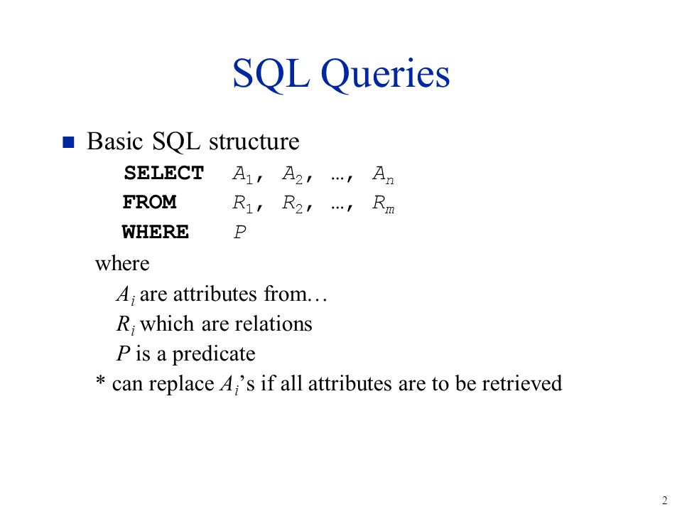 1 SQL n Structured Query Language n Declarative l Specify the