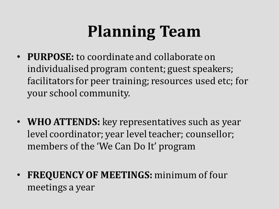 PURPOSE: to coordinate and collaborate on individualised program content; guest speakers; facilitators for peer training; resources used etc; for your school community.