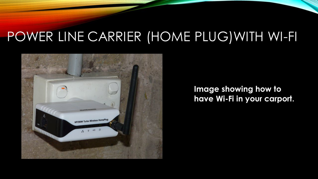 POWER LINE CARRIER (HOME PLUG)WITH WI-FI Image showing how to have Wi-Fi in your carport.
