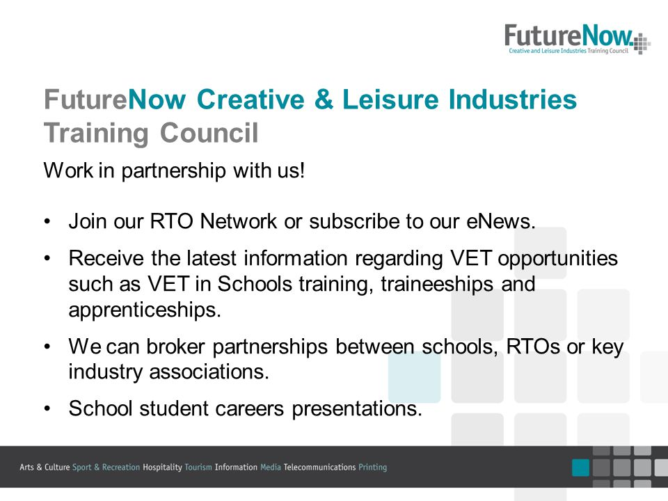 FutureNow Creative & Leisure Industries Training Council Work in partnership with us.