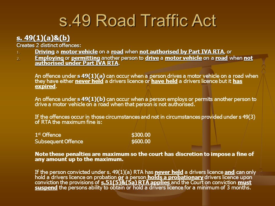 s.49 Road Traffic Act s. 49(1)(a)&(b) Creates 2 distinct offences: 1.
