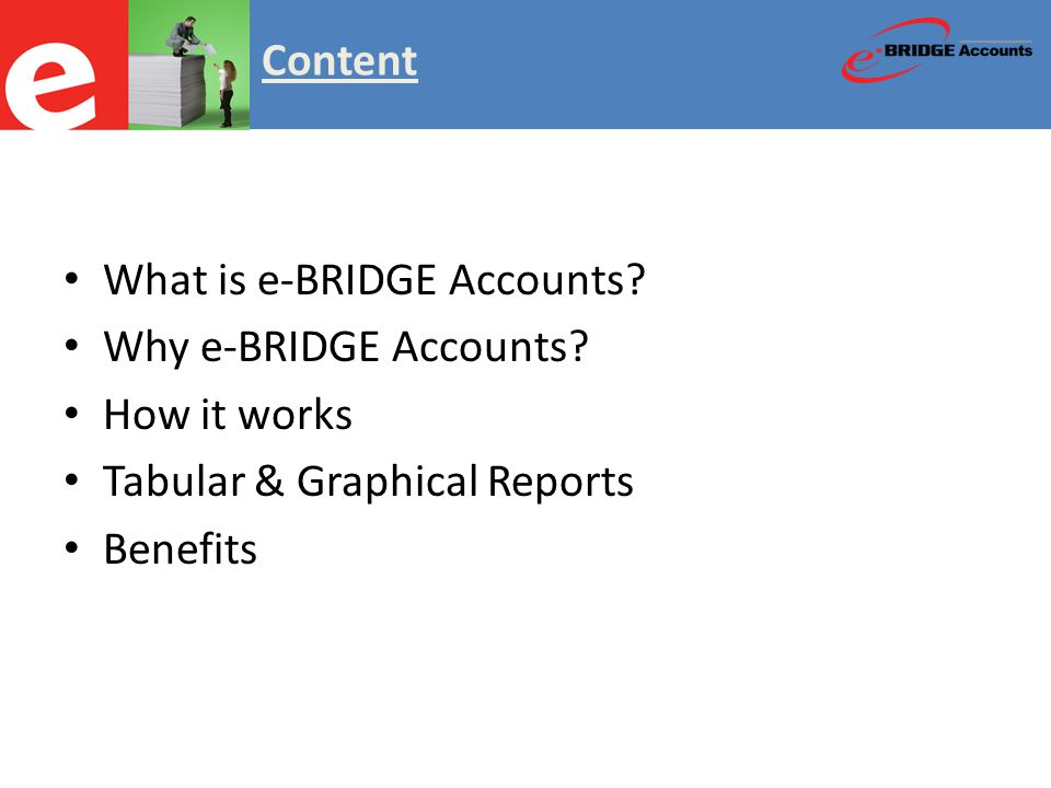 What is e-BRIDGE Accounts. Why e-BRIDGE Accounts.