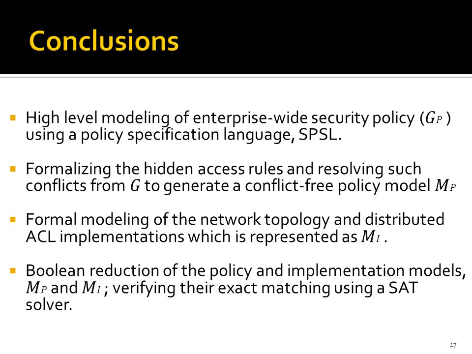  High level modeling of enterprise-wide security policy ( ) using a policy specification language, SPSL.