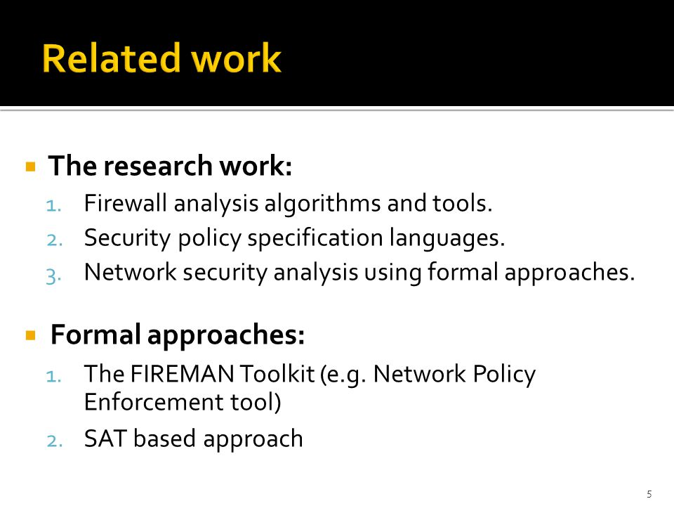  The research work: 1. Firewall analysis algorithms and tools.