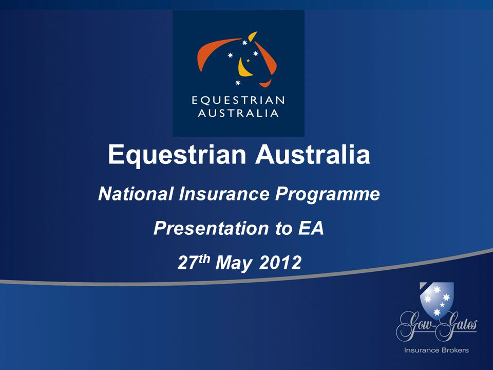 Equestrian Australia National Insurance Programme Presentation to EA 27 th May 2012