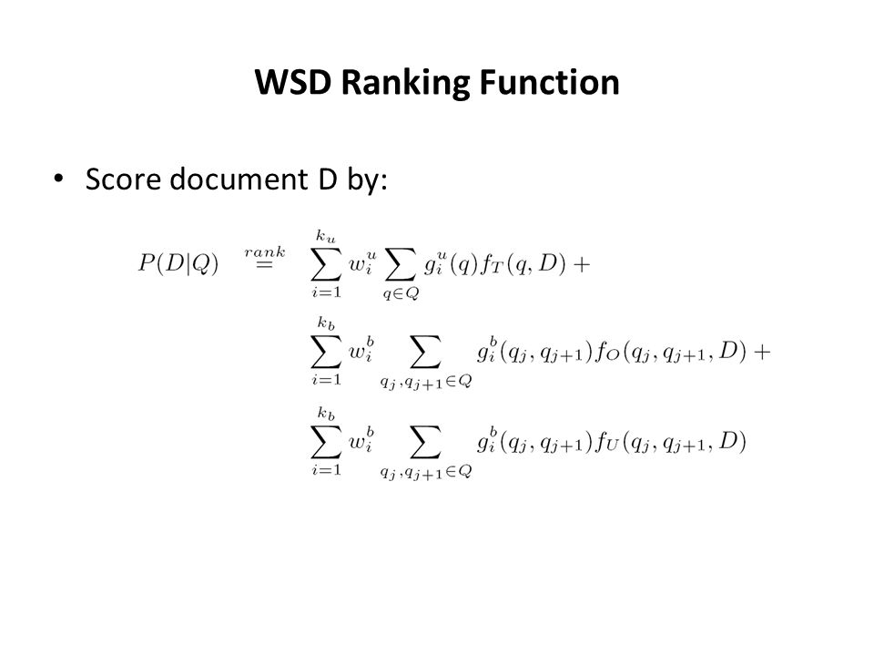 WSD Ranking Function Score document D by: