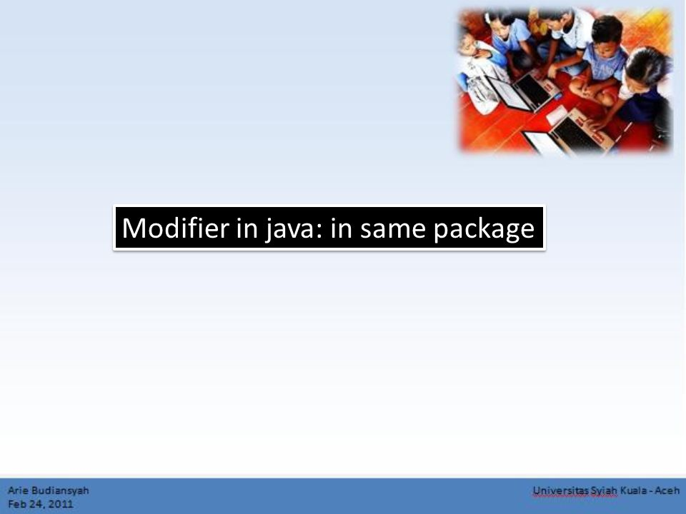 Modifier in java: in same package
