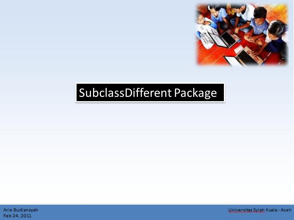 SubclassDifferent Package