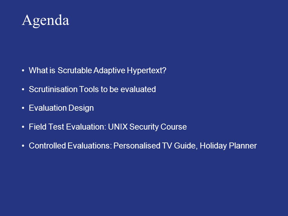Agenda What is Scrutable Adaptive Hypertext.