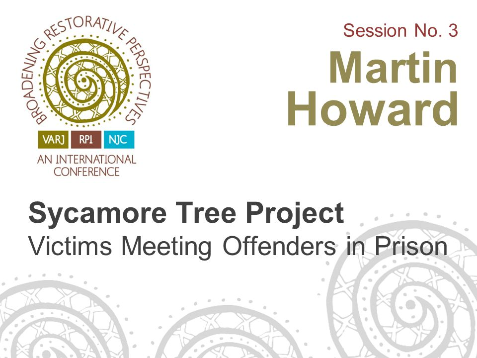 Sycamore Tree Project Victims Meeting Offenders in Prison Session No. 3 Martin Howard