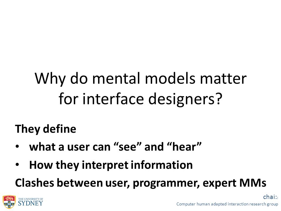 chai: : Computer human adapted interaction research group Why do mental models matter for interface designers.