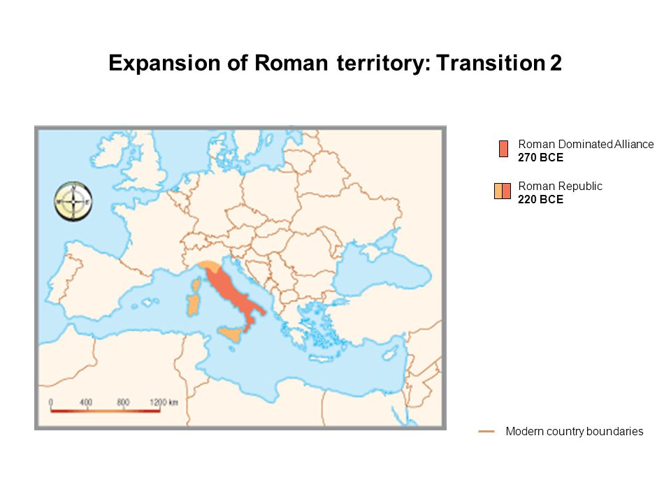 Expansion of Roman territory: Transition 2 Roman Dominated Alliance 270 BCE Modern country boundaries Roman Republic 220 BCE