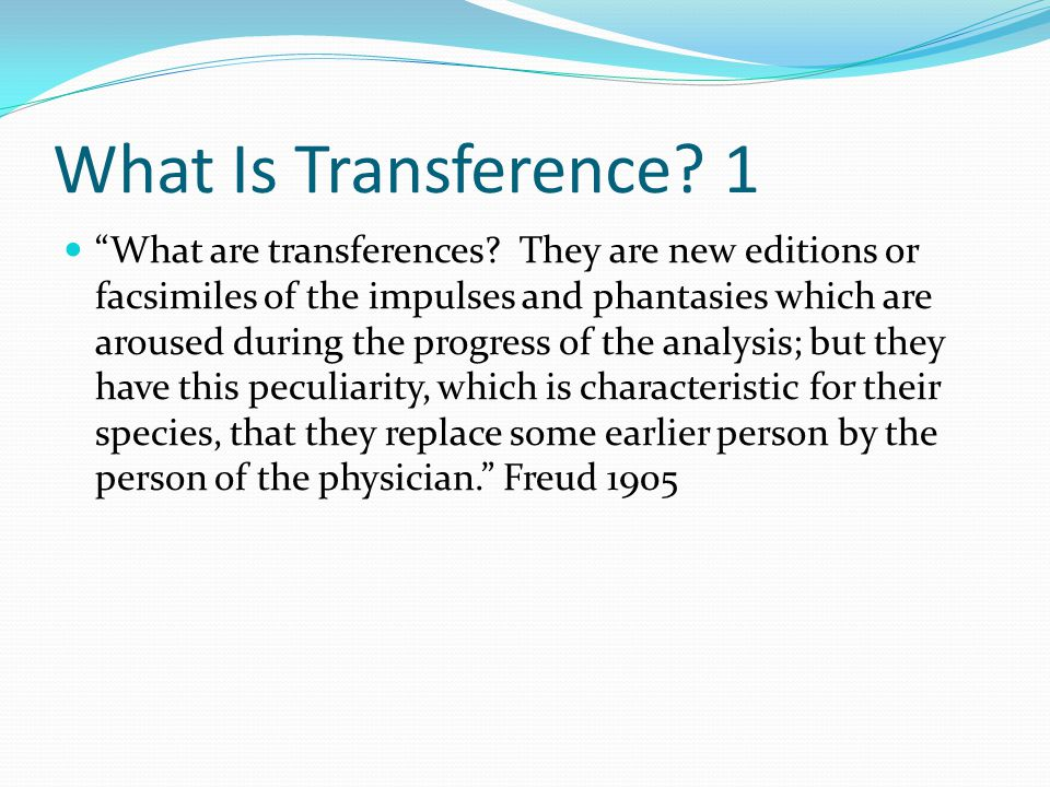 What Is Transference. 1 What are transferences.
