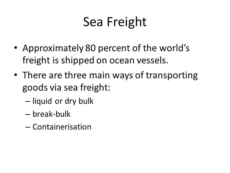 Approximately 80 percent of the world's freight is shipped on ocean vessels.