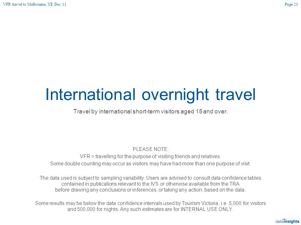International overnight travel Travel by international short-term visitors aged 15 and over.