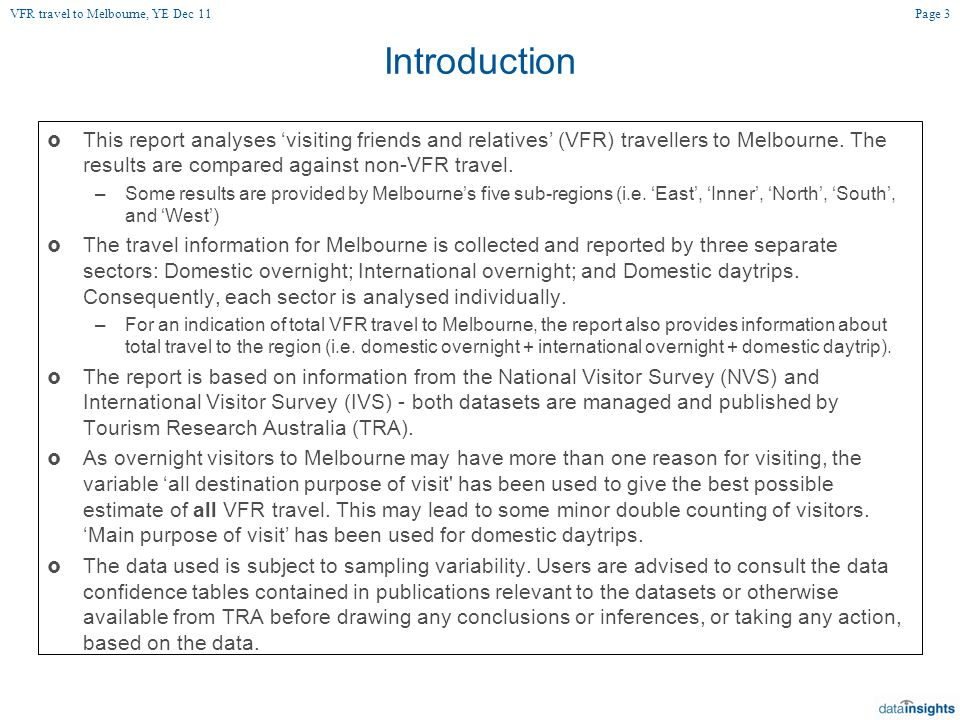 Introduction  This report analyses 'visiting friends and relatives' (VFR) travellers to Melbourne.