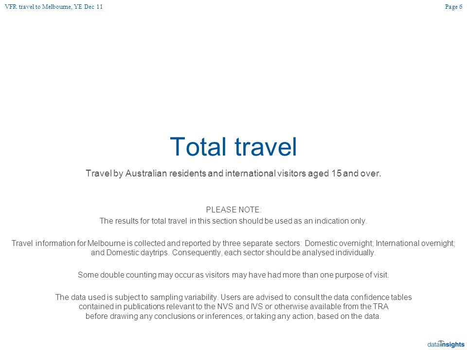 Total travel Travel by Australian residents and international visitors aged 15 and over.