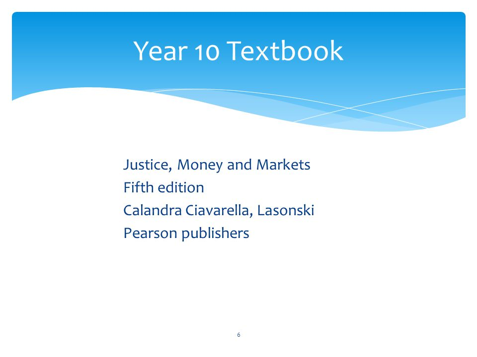 Justice, Money and Markets Fifth edition Calandra Ciavarella, Lasonski Pearson publishers Year 10 Textbook 6