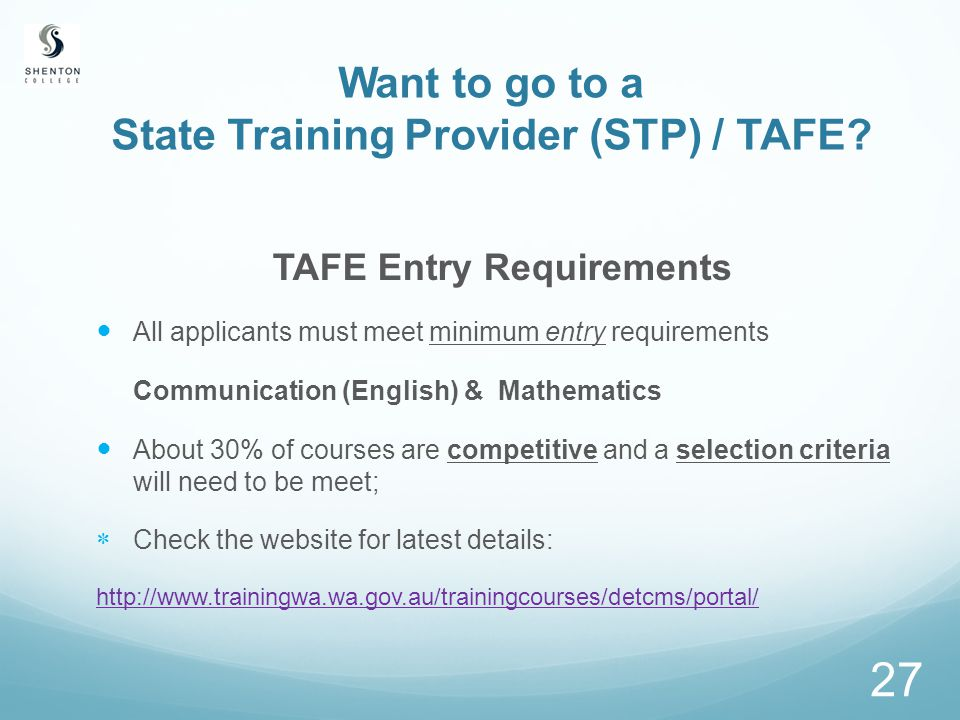 27 Want to go to a State Training Provider (STP) / TAFE.