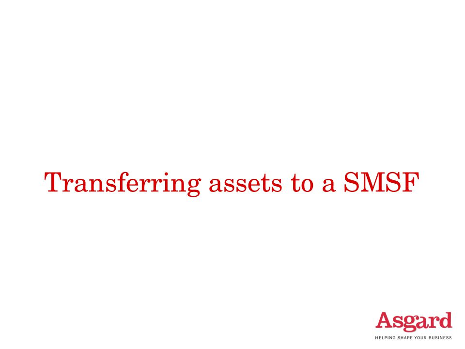 Transferring assets to a SMSF