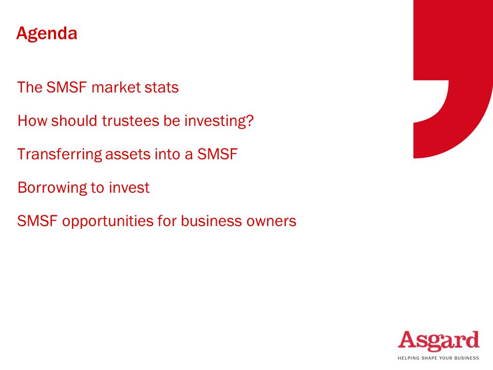 Agenda The SMSF market stats How should trustees be investing.