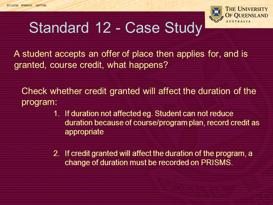 Standard 12 - Case Study A student accepts an offer of place then applies for, and is granted, course credit, what happens.