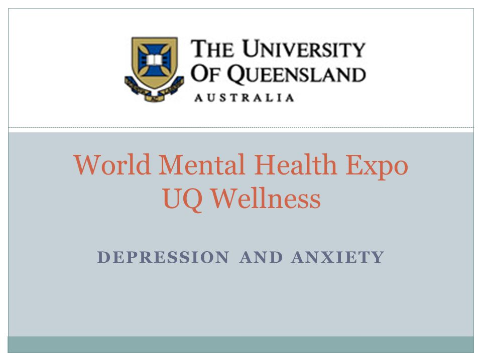 DEPRESSION AND ANXIETY World Mental Health Expo UQ Wellness
