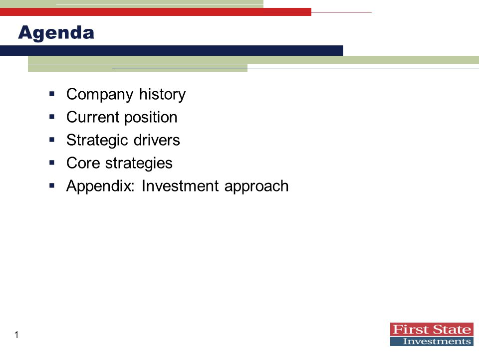 1 Agenda  Company history  Current position  Strategic drivers  Core strategies  Appendix: Investment approach