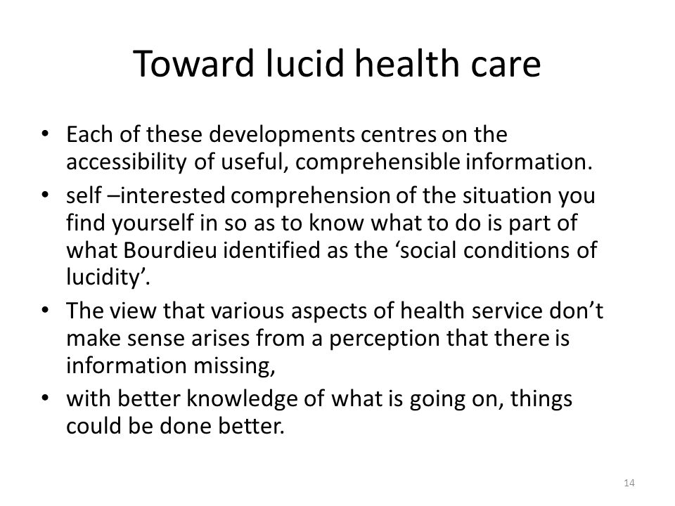 Toward lucid health care Each of these developments centres on the accessibility of useful, comprehensible information.