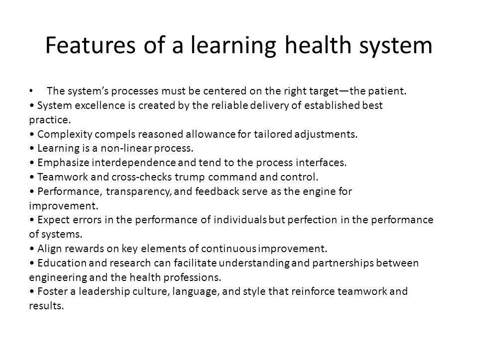 Features of a learning health system The system's processes must be centered on the right target—the patient.