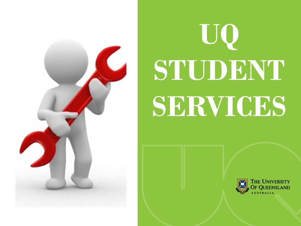 EXPLORING YOUR OPTIONS UQ STUDENT SERVICES