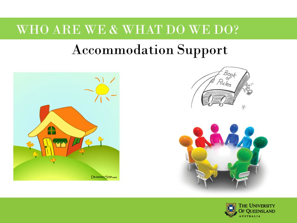 WHO ARE WE & WHAT DO WE DO Accommodation Support