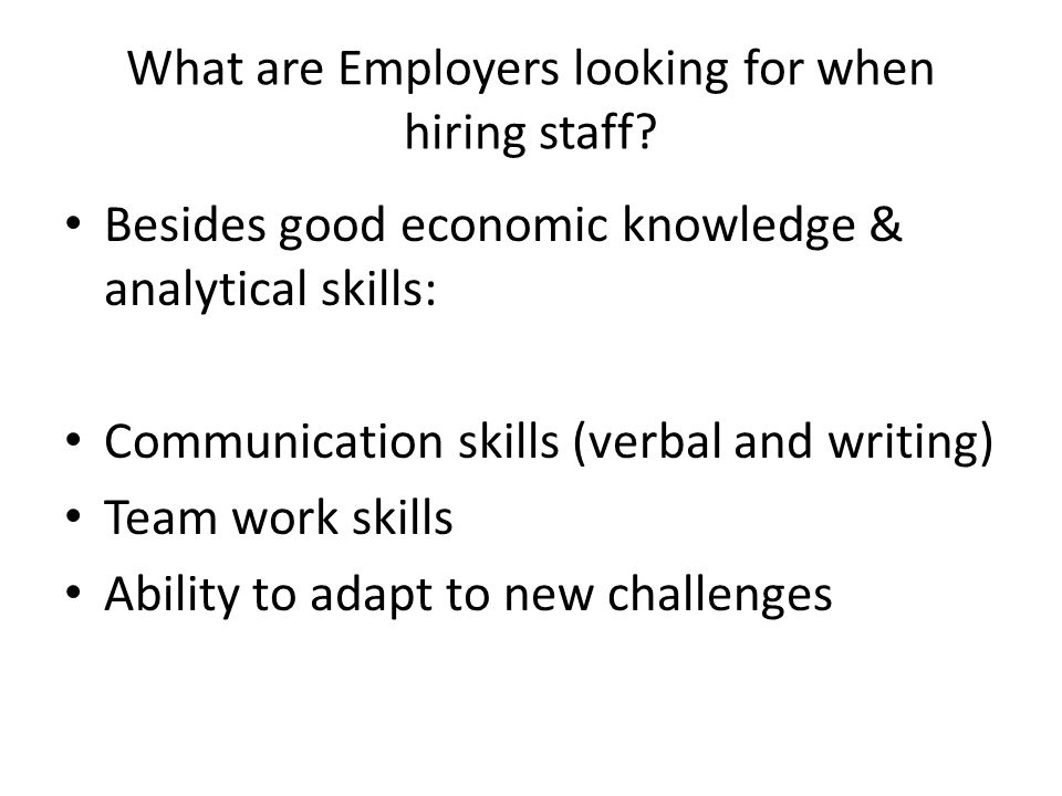 What are Employers looking for when hiring staff.