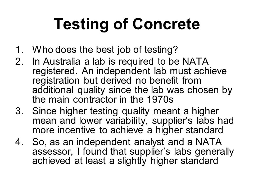 Testing of Concrete 1.Who does the best job of testing.