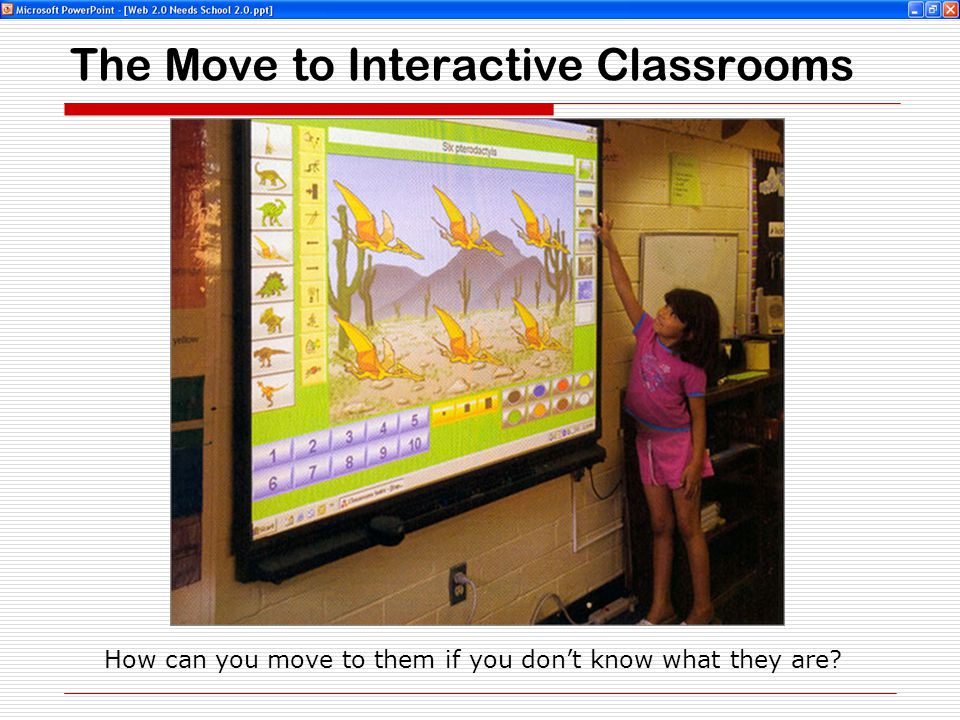 The Move to Interactive Classrooms How can you move to them if you don't know what they are