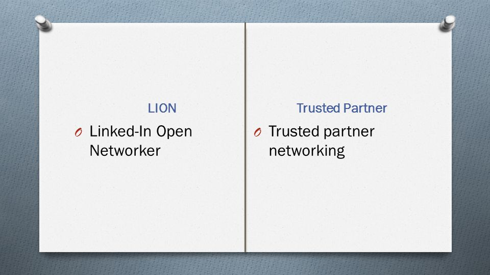 LION Trusted Partner O Linked-In Open Networker O Trusted partner networking
