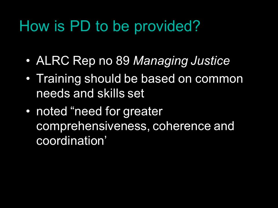 How is PD to be provided.