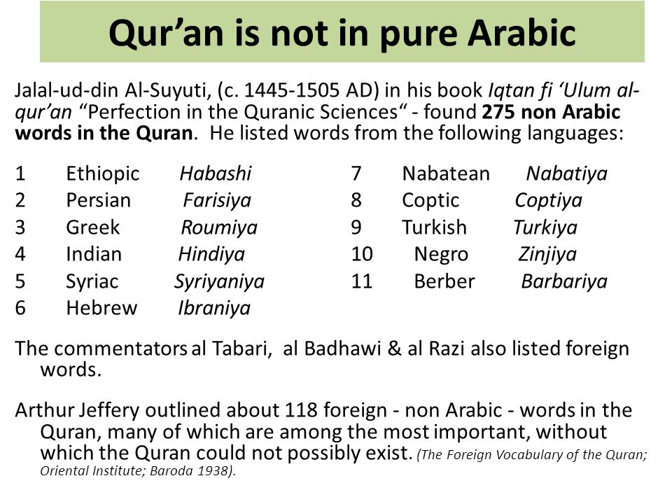 Qur'an is not in pure Arabic Jalal-ud-din Al-Suyuti, (c.