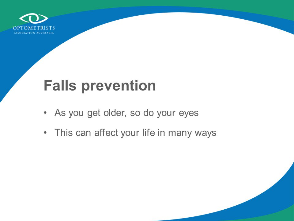 As you get older, so do your eyes This can affect your life in many ways