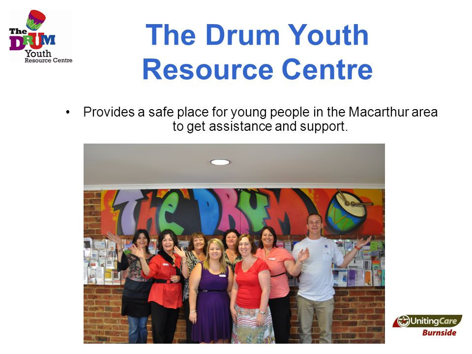 The Drum Youth Resource Centre Provides a safe place for young people in the Macarthur area to get assistance and support.