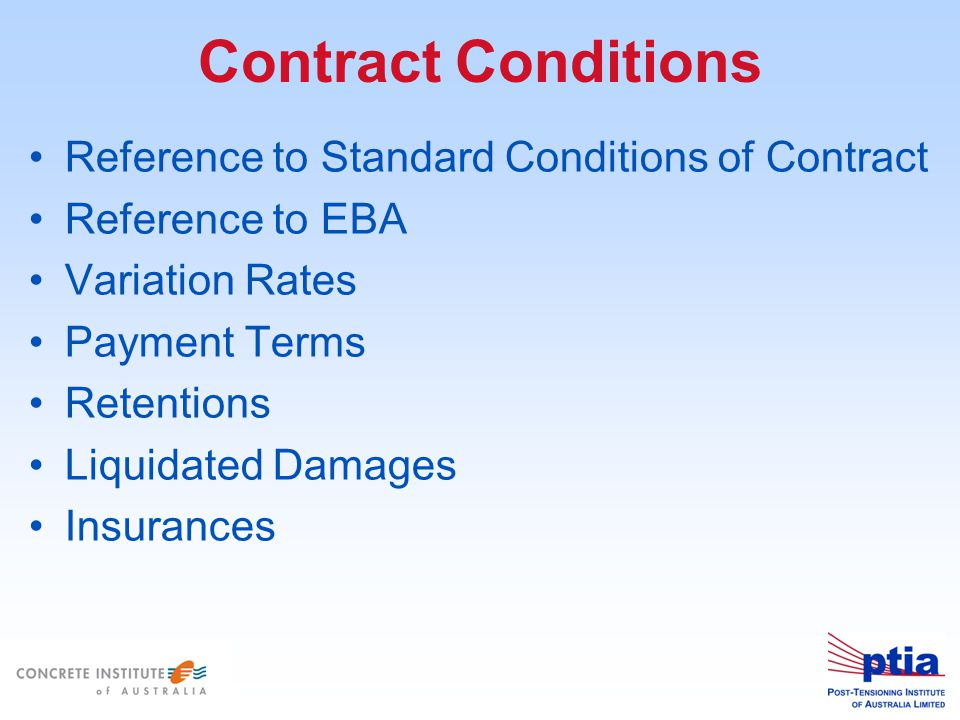 Contract Conditions Reference to Standard Conditions of Contract Reference to EBA Variation Rates Payment Terms Retentions Liquidated Damages Insurances