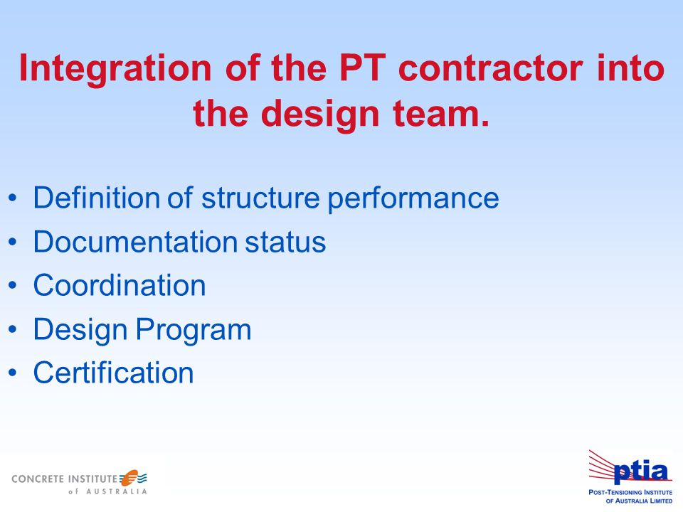 Integration of the PT contractor into the design team.