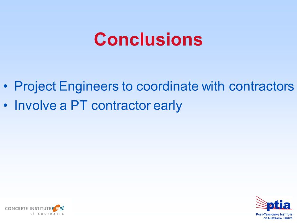 Conclusions Project Engineers to coordinate with contractors Involve a PT contractor early