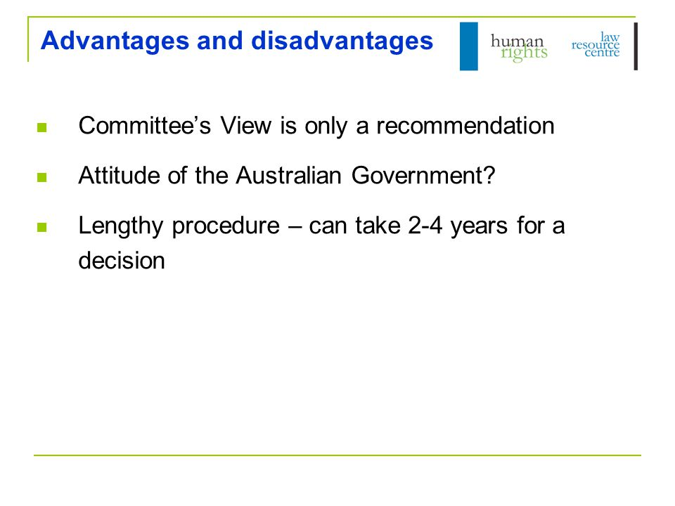 Advantages and disadvantages Committee's View is only a recommendation Attitude of the Australian Government.