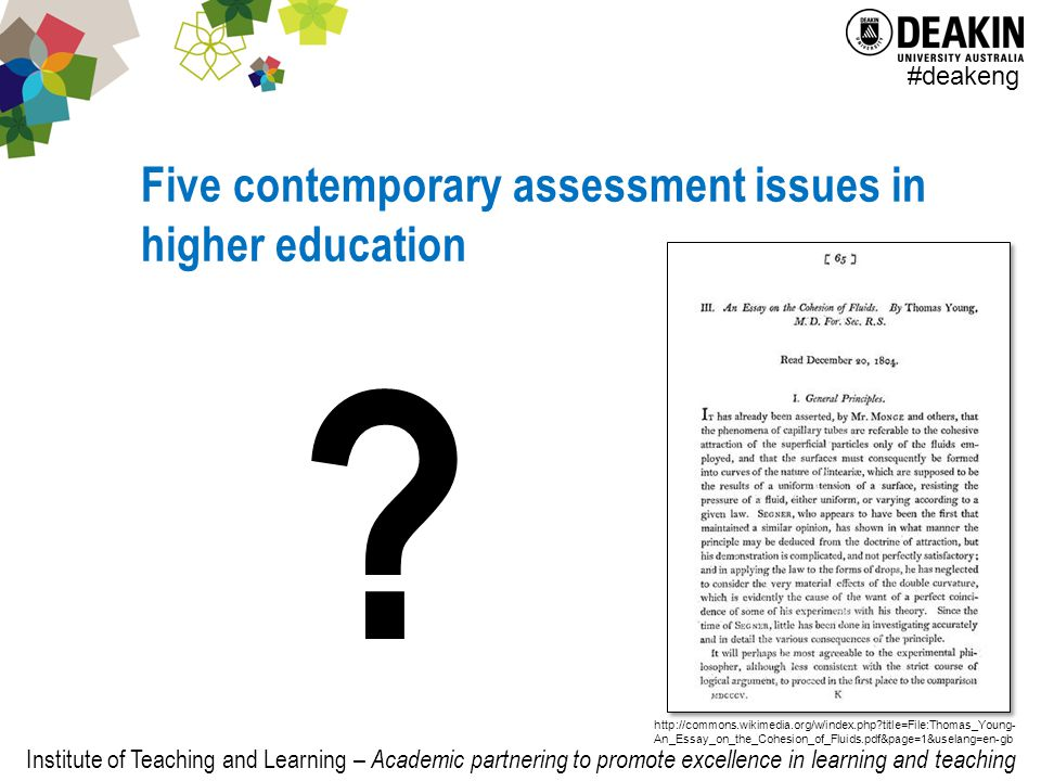 Institute of Teaching and Learning – Academic partnering to promote excellence in learning and teaching #deakeng Five contemporary assessment issues in higher education .